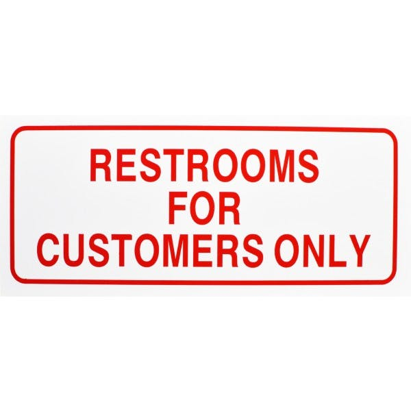 Restrooms For Customer Use Only Sign