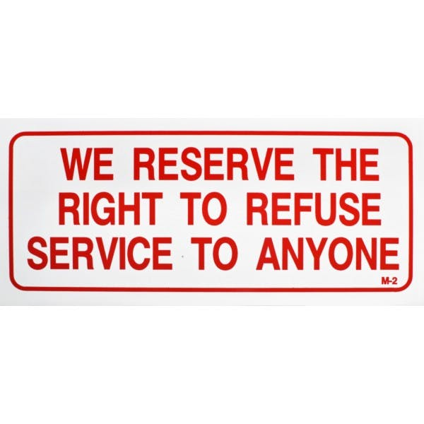 Right to Refuse Service Sign